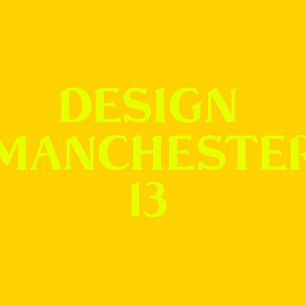 Design Manchester 2013